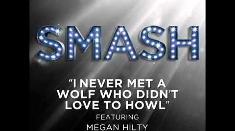 Smash - I Never Met A Wolf Who Didn't Love to Howl HD