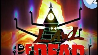 Bill Cipher's Classic Mode- Lawl of the Dead