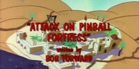 Attack on Pinball Fortress