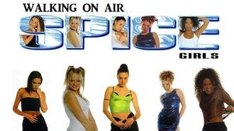 Spice Girls - Walking On Air (Lyrics & Pictures)-1
