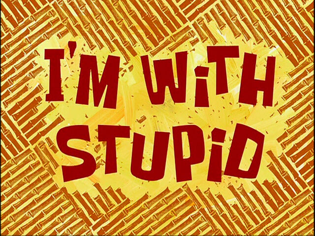 File:I'm with Stupid.jpg