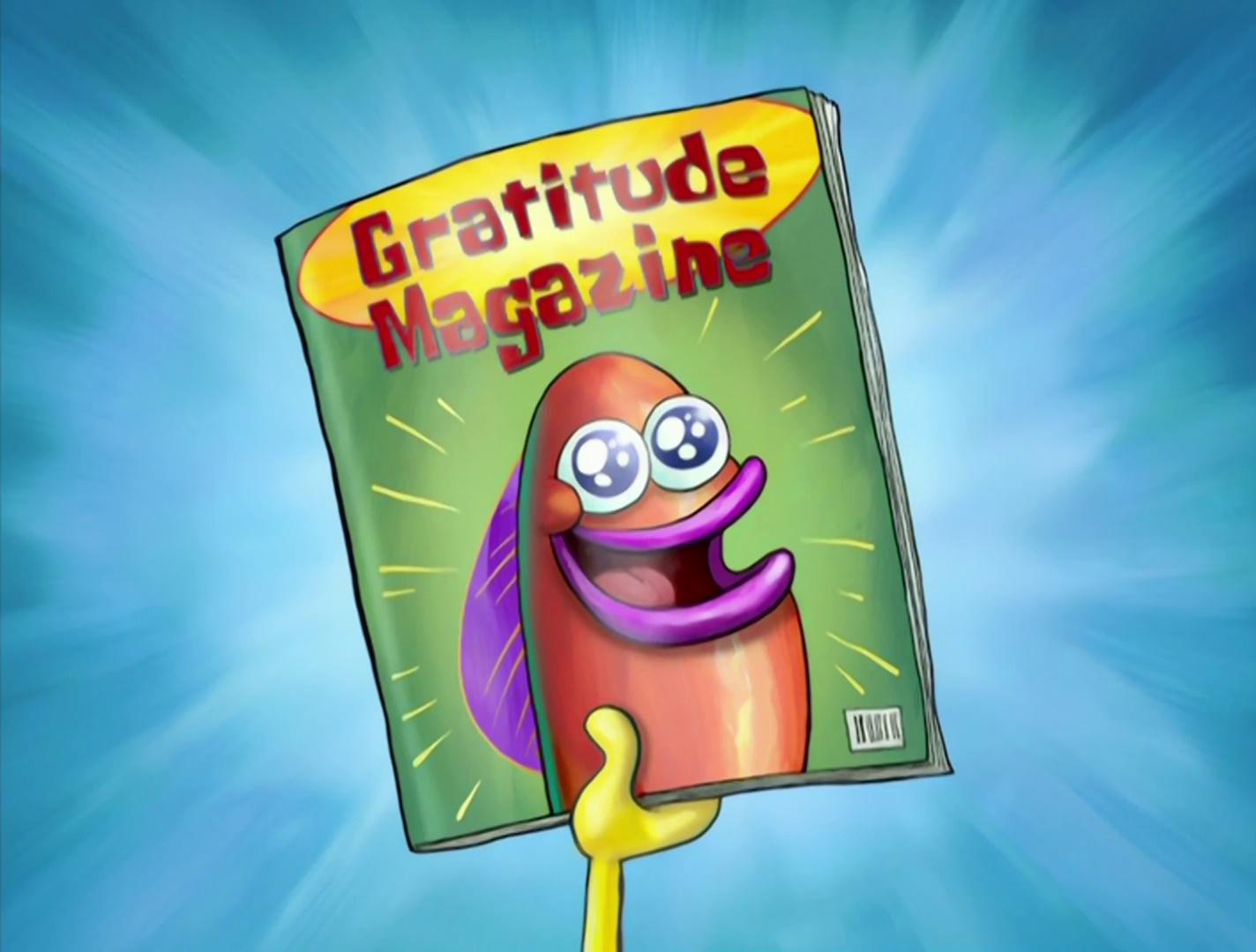 attitude of gratitude encyclopedia spongebobia fandom powered