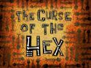The Curse of the Hex