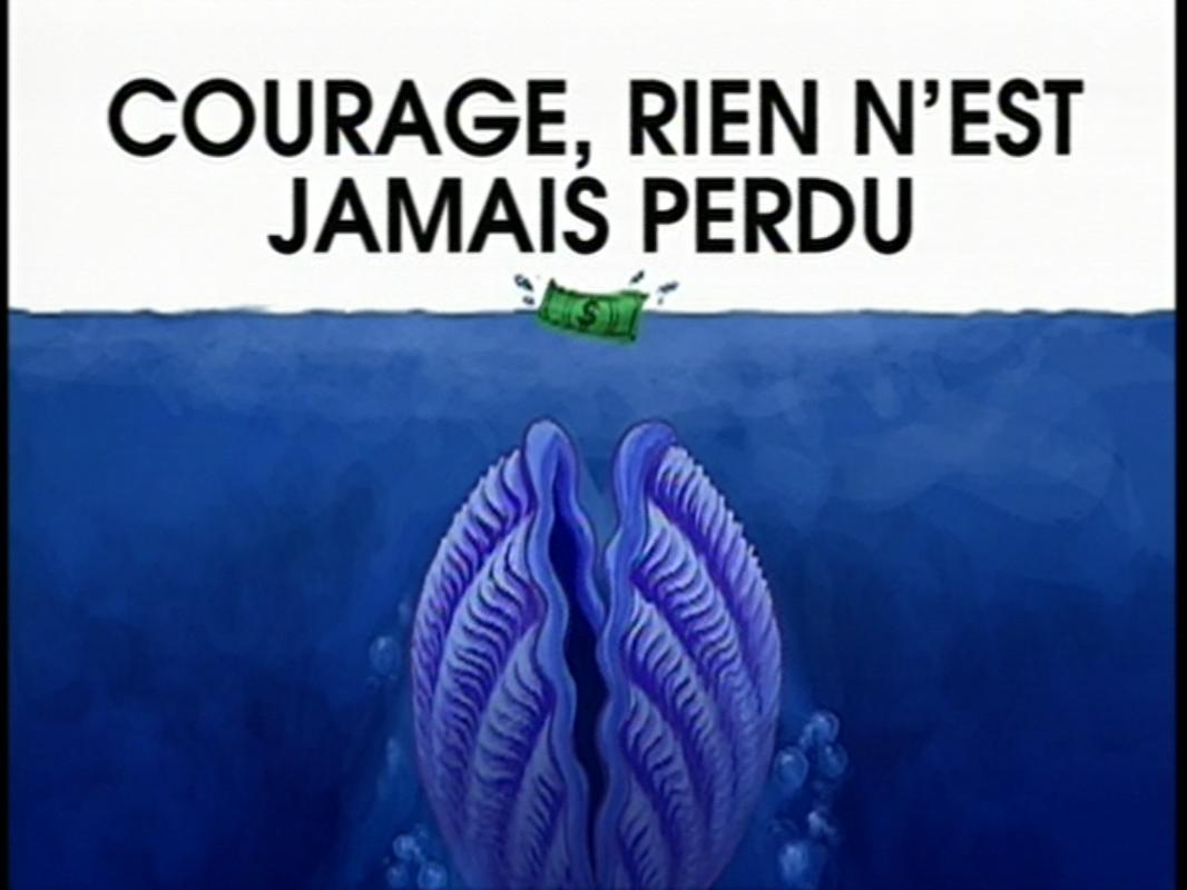 File:Courage, rien n'est jamais perdu.png