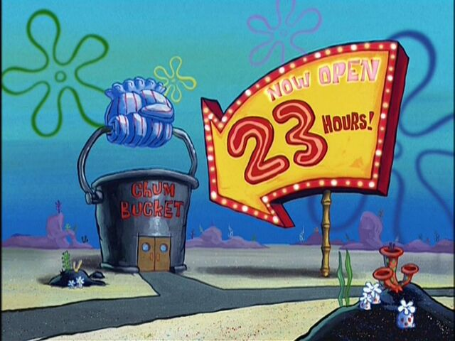 File:The Chum Bucket & The ''Now Open 23 Hours'' Sign.jpg