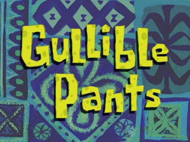 File:Gullible Pants.jpg