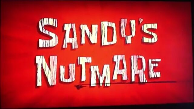 File:Sandy's Nutmare.jpg