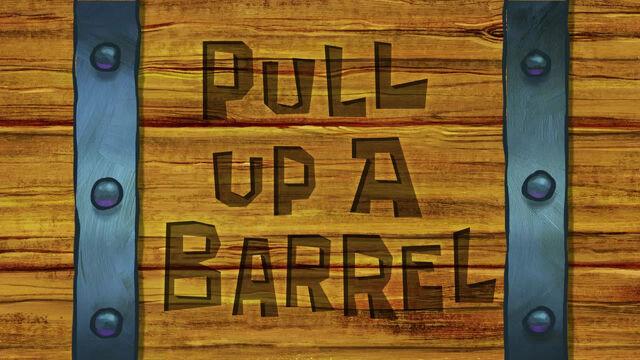 File:Pull Up a Barrel.jpg