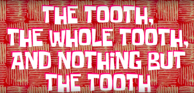 File:The Tooth, The Whole Tooth, and Nothing but the Tooth.png