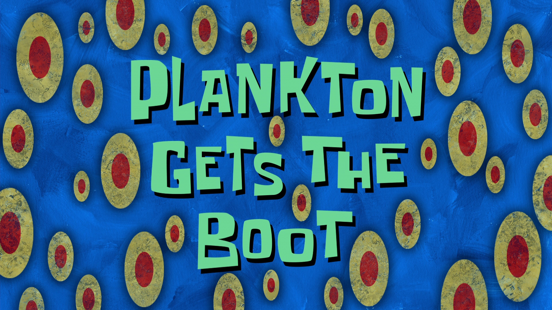 plankton gets the boot transcript encyclopedia spongebobia