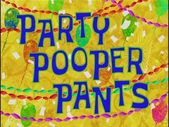 Party Pooper Pants
