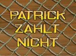 93b Episodenkarte-Patrick zahlt nicht