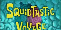 Squidward Tentacles/gallery/Squidtastic Voyage