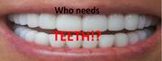 Who needs Teeth