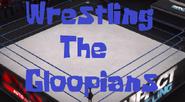 Wrestling The Gloopians