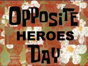 OppositeHeroesDay