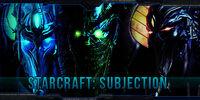 StarCraft: Subjection