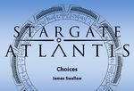Stargate Atlantis - Choices
