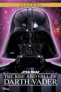 The Rise and Fall of Darth Vader Legends