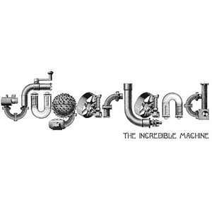 Sugarland - The Incredible Machine