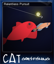 Cat goes fishing relentless pursuit steam trading for Cat goes fishing wiki
