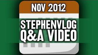 StephenVlog Q&A - November 2012