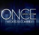Once Upon a Time: Wicked is Coming