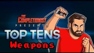 Top Ten Weapons in Gaming - The Completionist