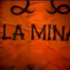 La Mina's intro shot.