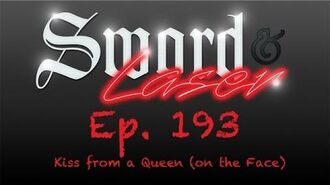 S&L Podcast - 193 - Kiss from a Queen (on the Face)