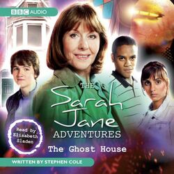 Sarah Jane Adventures - The Ghost House