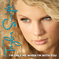 Taylor swift im only me when im with you