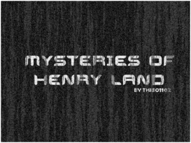 Mysteries of Henry Land Ad