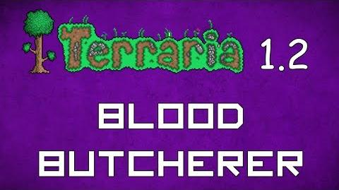 Blood Butcherer - Terraria 1.2 Guide New Melee Weapon!