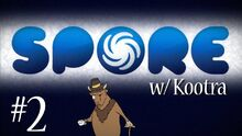 Spore with Kootra