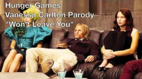 """Won't Leave You"" - Hunger Games Vanessa Carlton Parody"