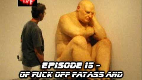 Of Fuck Off Fatass and Go Play Happy Sack