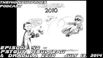 Podcast 40 - Psyguy, MBulteau and Dracula 2010