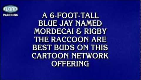 Jeopardy! - Regular Show Question