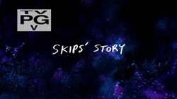 Skips' Story