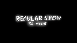 M01 Regular Show The Movie Title Card