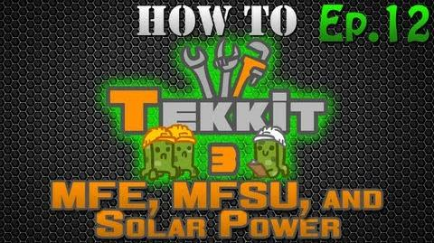 How to Tekkit - MFE, MFSU, and Solar Power
