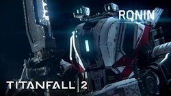 Titanfall 2 Official Titan Trailer Meet Ronin