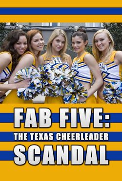 Fab Five The Texas Cheerleader Scandal