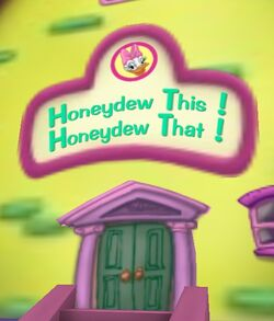 Honydew This, Honydew That