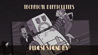 Technicaldifficulties