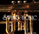 VOL.03 / SWING HOLIC