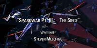 Sparkwar Pt. III: The Siege