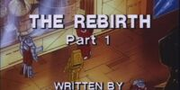 The Rebirth, Part 1