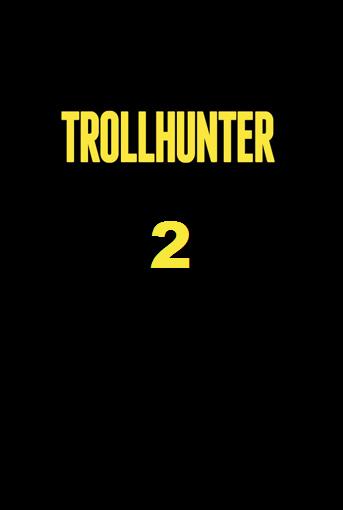 Trollhunter 2